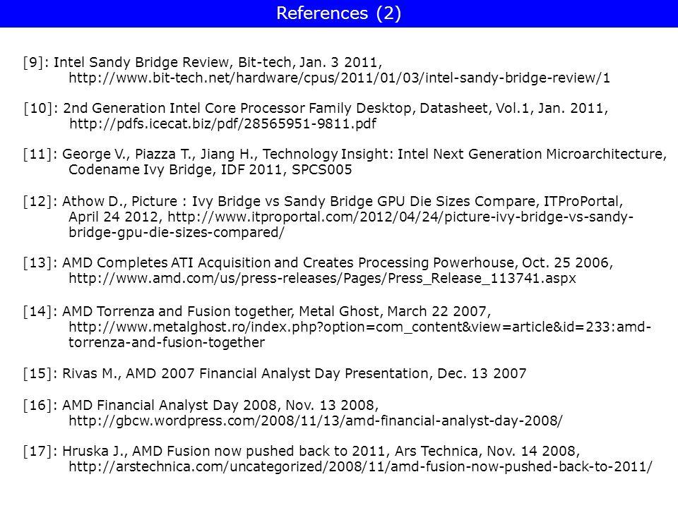 References (2) [9]: Intel Sandy Bridge Review, Bit-tech, Jan. 3 2011,